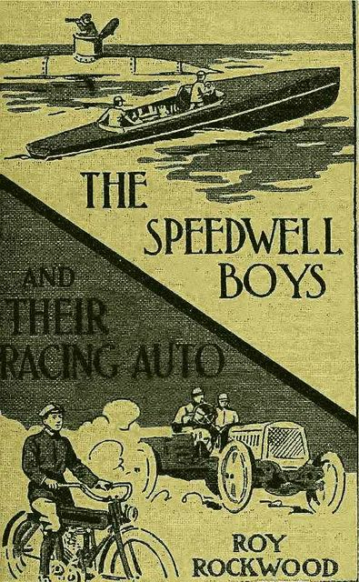 The Speedwell Boys and Their Racing Auto: or, A Run for the Golden Cup, Roy Rockwood