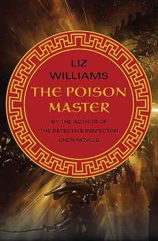 The Poison Master, Liz Williams