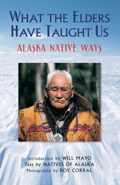 What the Elders Have Taught Us, Will Mayo