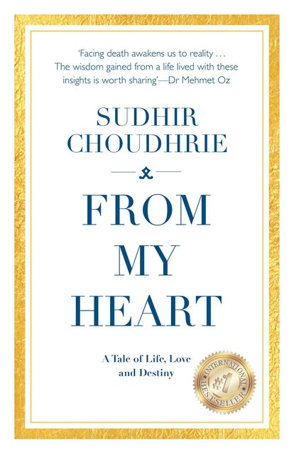 From My Heart – A Tale of Life, Love and Destiny, Sudhir Choudhrie