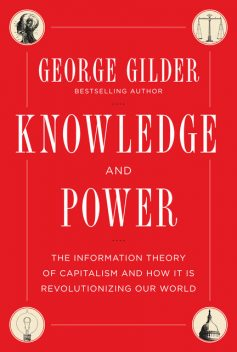 Knowledge and Power, George Gilder