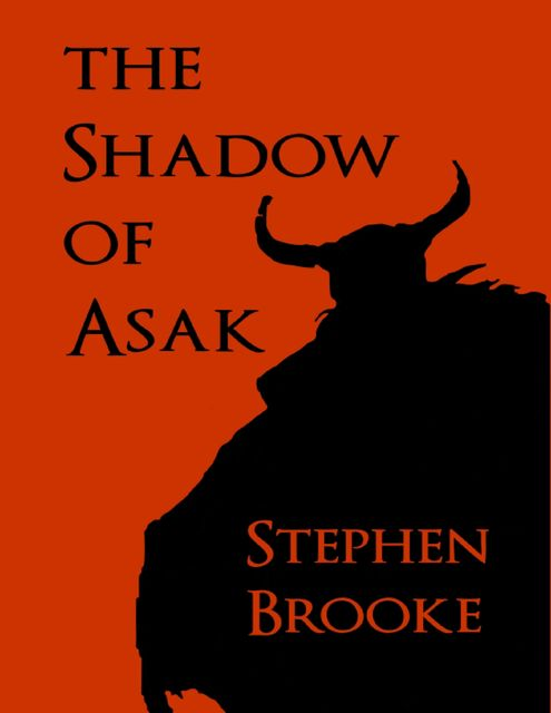 The Shadow of Asak, Stephen Brooke