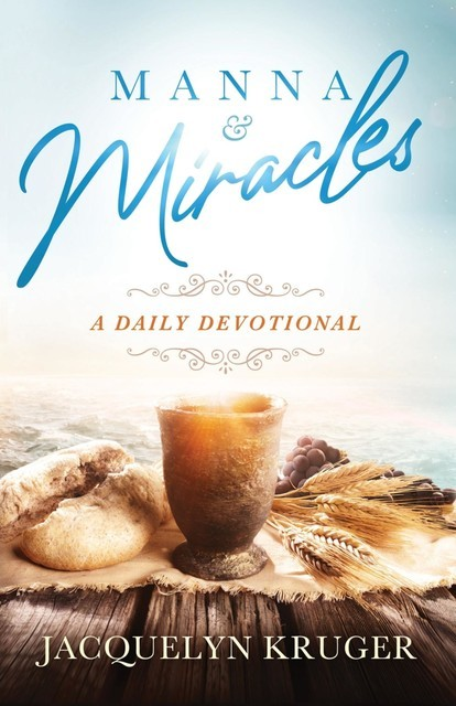 Manna and Miracles, Jacquelyn Kruger