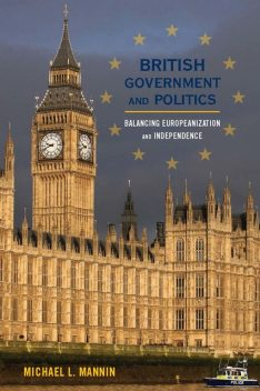 British Government and Politics, Michael L. Mannin