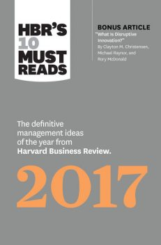HBR's 10 Must Reads 2017, Clayton Christensen, Harvard Business Review, Adam Grant, Vijay Govindarajan, Thomas H. Davenport