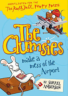 The Clumsies Make a Mess of the Airport (The Clumsies, Book 6), Sorrel Anderson