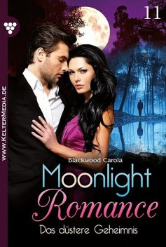 Moonlight Romance 11 – Romantic Thriller, Carola Blackwood