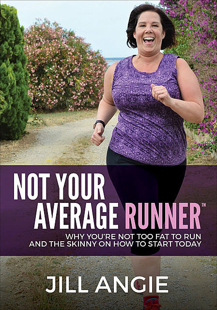 Not Your Average Runner, Jill Angie