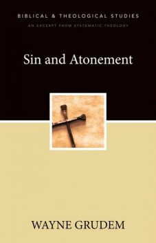 Sin and Atonement, Wayne A. Grudem