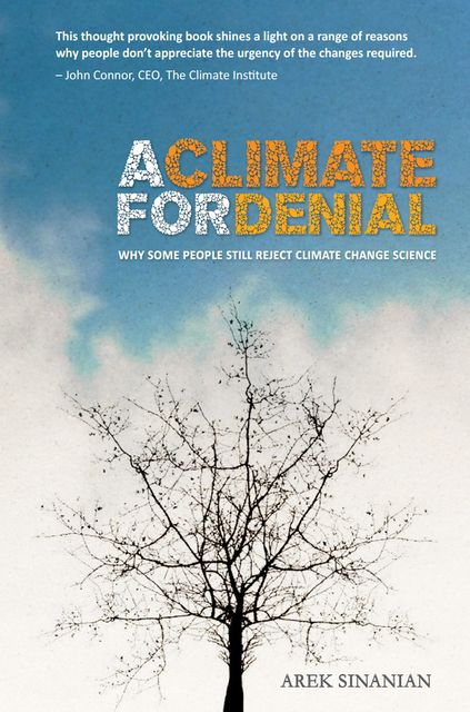 A Climate for Denial, Arek Sinanian