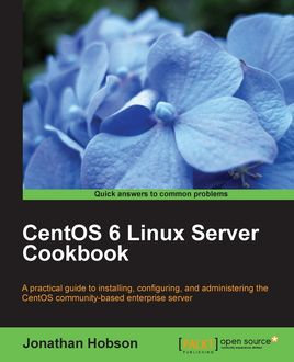 CentOS 6 Linux Server Cookbook, Jonathan Hobson