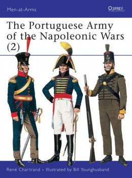 The Portuguese Army of the Napoleonic Wars, René Chartrand