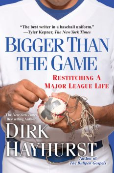 Bigger Than the Game, Dirk Hayhurst
