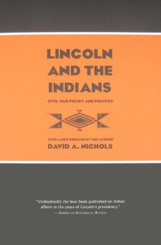 Lincoln and the Indians, David Nichols