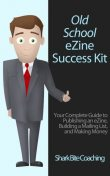 Old School eZine Success Kit, Shark Bite Coaching