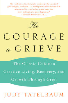 The Courage to Grieve, Judy Tatelbaum