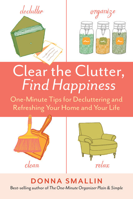 Clear the Clutter, Find Happiness, Donna Smallin