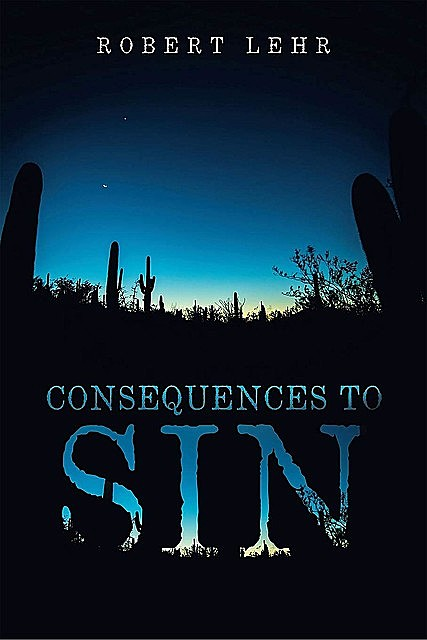 Consequences to Sin, Robert Lehr