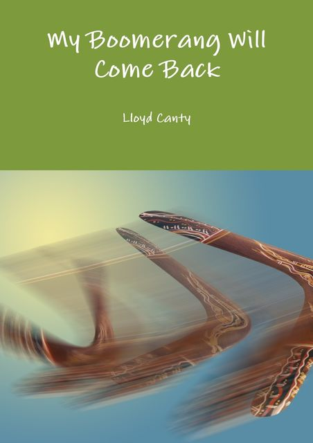 My Boomerang Will Come Back, Lloyd Canty