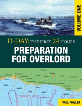 D-Day: Preparation for Overlord, Will Fowler