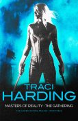 Masters Of Reality: The Gathering, Traci Harding