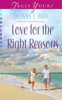 Love for the Right Reasons, Donna L Rich