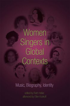 Women Singers in Global Contexts, Ellen Koskoff, Ruth Hellier