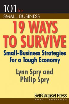 19 Ways to Survive in a Tough Economy, Lynn Spry, Phillip Spry