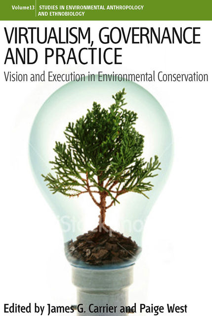 Virtualism, Governance and Practice, James G. Carrier, Paige West