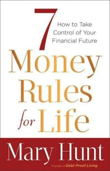 7 Money Rules for Life, Mary Hunt