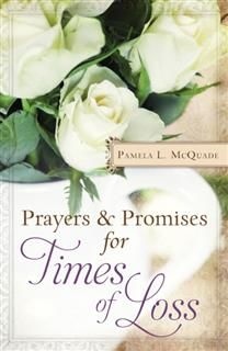 Prayers and Promises for Times of Loss, Pamela L. McQuade