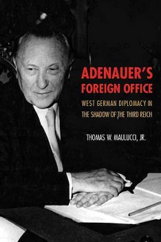 Adenauer's Foreign Office, Thomas Maulucci