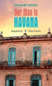 Our Man in Havana, Graham Greene, Clive Francis