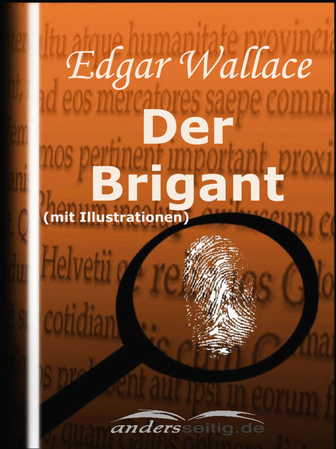Der Brigant (mit Illustrationen), Edgar Wallace