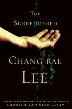 The Surrendered, Chang-rae Lee