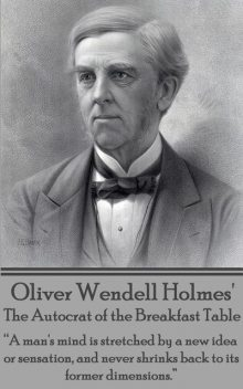 The Autocrat of the Breakfast Table, Oliver Wendell Holmes