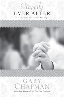 Happily Ever After, Gary Chapman