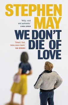 We Don't Die of Love, Stephen May