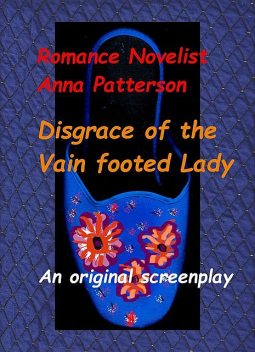 Disgrace of the Vain footed Lady, Anna Patterson