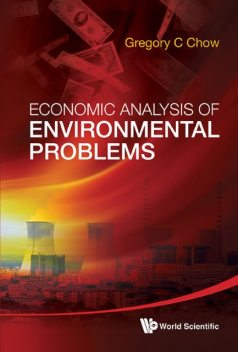 Economic Analysis of Environmental Problems, Gregory C Chow