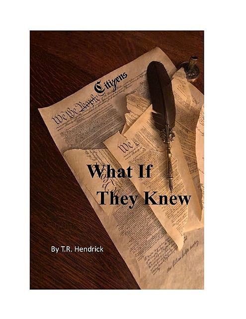 What If They Knew, T.R. Hendrick