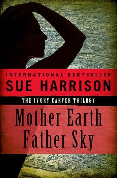 Mother Earth Father Sky, Sue Harrison
