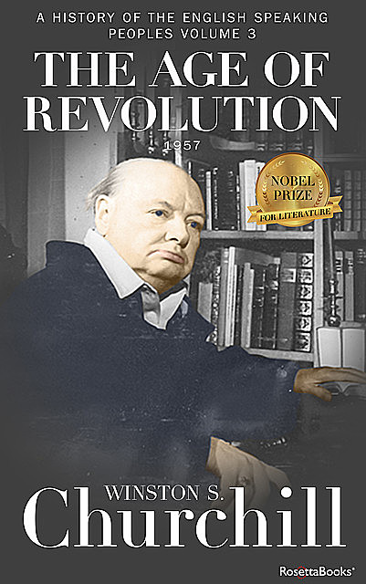 The Age of Revolution: A History of the English-Speaking Peoples, Volume III (Barnes & Noble Library of Essential Reading Series), Winston Churchill