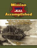 Mission Accomplished: The Story of the Campaigns of the Seventh Corps, United States Army In the War Against Germany, 1944–1945, Ray Merriam