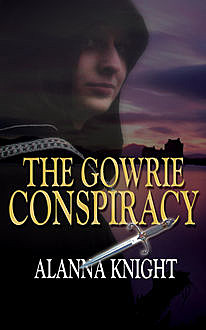 The Gowrie Conspiracy, Alanna Knight