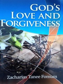 God's Love and Forgiveness, Zacharias Tanee Fomum