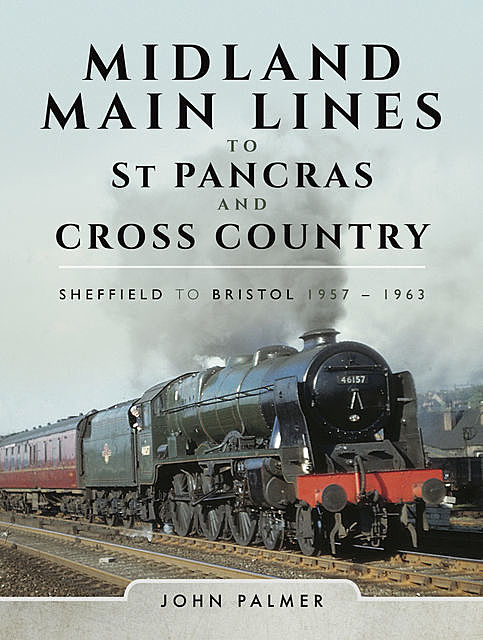 Midland Main Lines to St Pancras and Cross Country, John Palmer