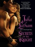 Secrets of the Knight, Julia Latham
