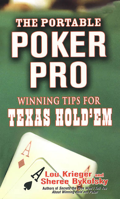 The Portable Poker Pro: Winning Tips For Texas Hold'em, Lou Krieger, Sheree Bykofsky