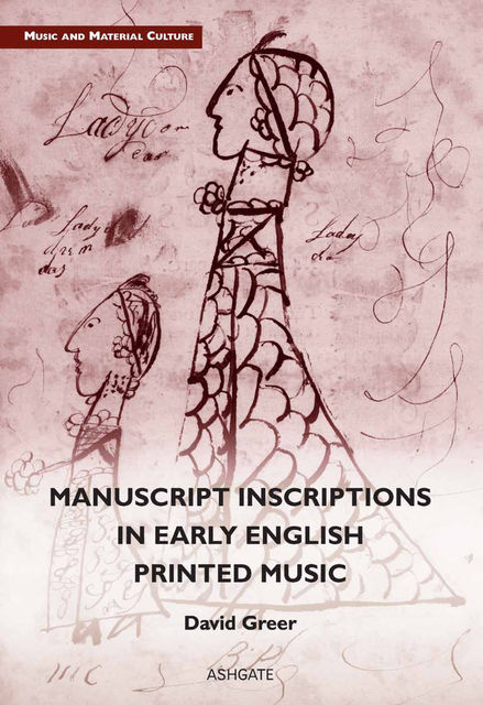 Manuscript Inscriptions in Early English Printed Music, David Greer